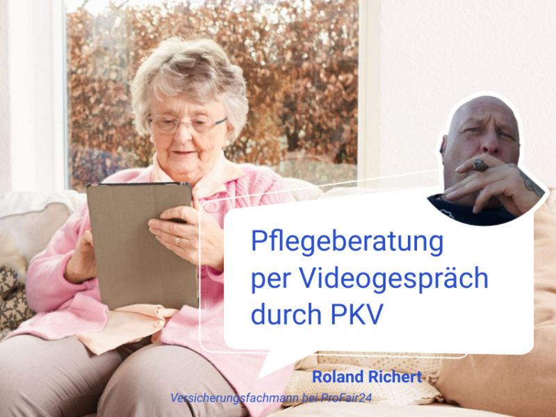 Pflegeberatung per Videogespräch durch PKV